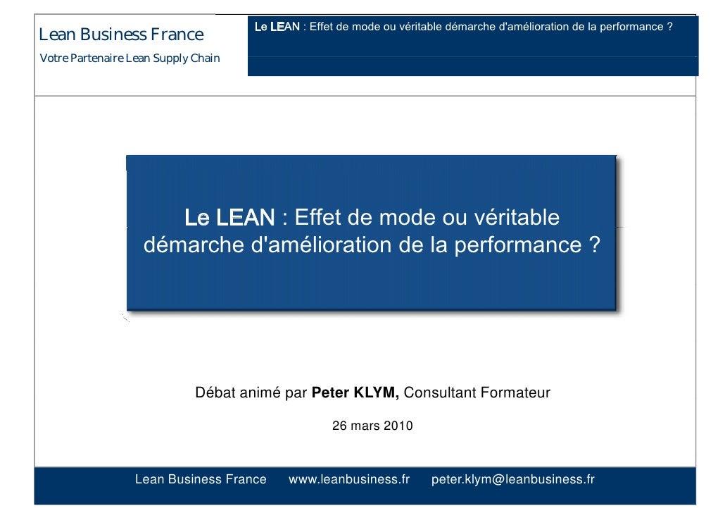 Le LEAN : Effet de mode ou véritable démarche d'amélioration de la performance ? Lean Business France Votre Partenaire Lea...