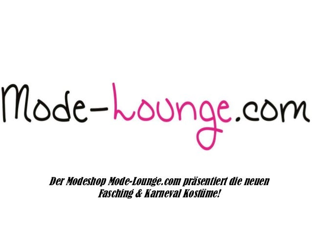 Der Modeshop Mode-Lounge.com präsentiert die neuen Fasching & Karneval Kostüme!