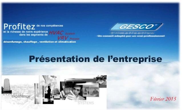 0 Présentation SARL GESCO (Jan 2012) www.gesco-dz.com Présentation de l'entreprise désenfumage, chauffage , ventilation et...