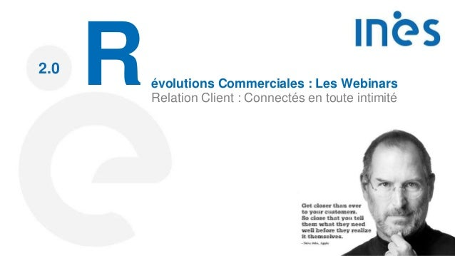 Révolutions Commerciales : Les Webinars Relation Client : Connectés en toute intimité 2.0