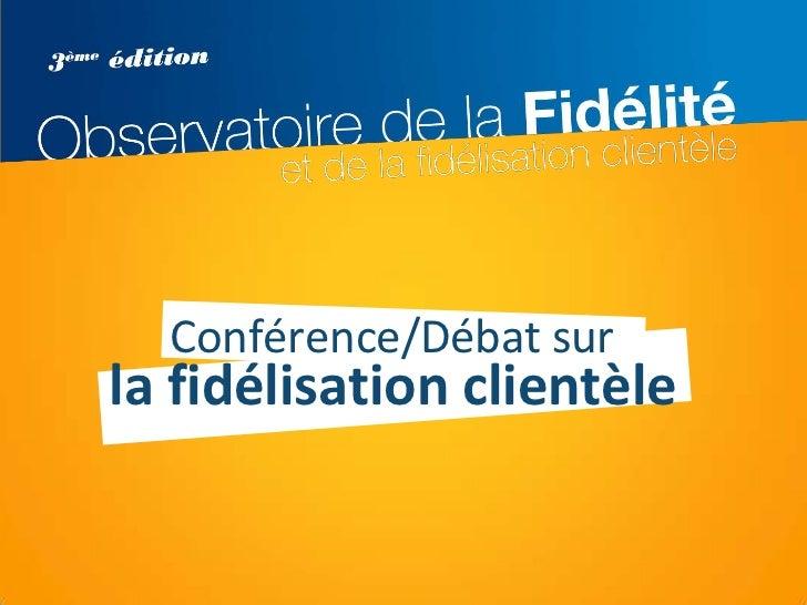 Conférence/Débat surla fidélisation clientèle