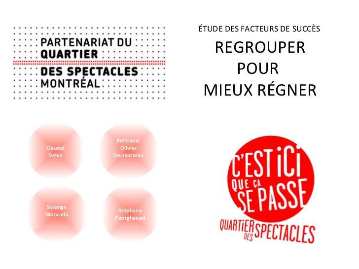 ÉTUDE DES FACTEURS DE SUCCÈS                         REGROUPER                           POUR                        MIEUX...