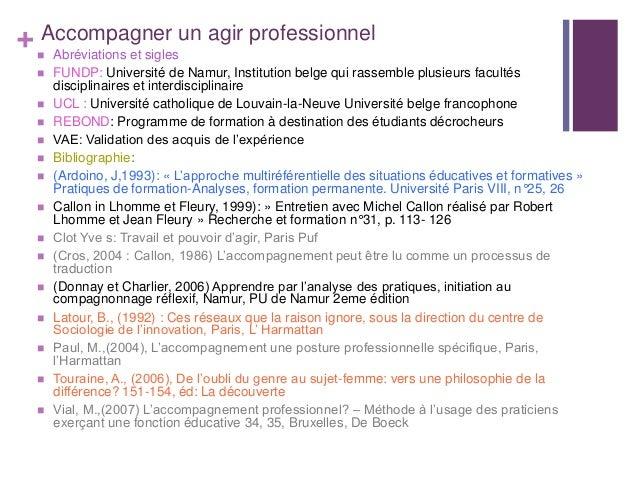 + Accompagner un agir professionnel Abréviations et sigles FUNDP: Université de Namur, Institution belge qui rassemble p...