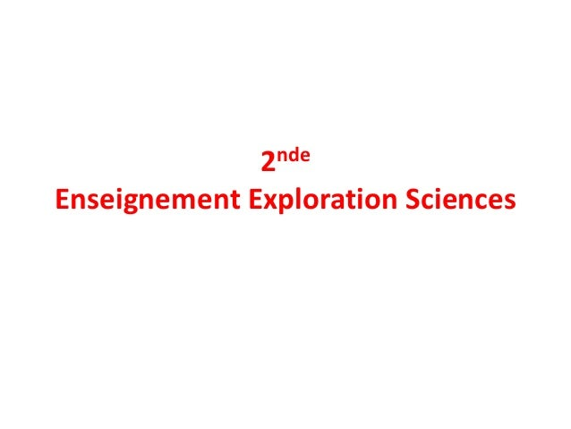 2nde Enseignement Exploration Sciences