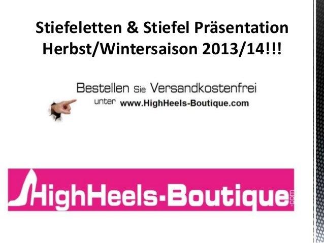 Stiefeletten & Stiefel Präsentation Herbst/Wintersaison 2013/14!!!