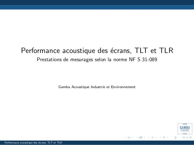Performance acoustique des ´crans, TLT et TLR                                       e                         Prestations ...