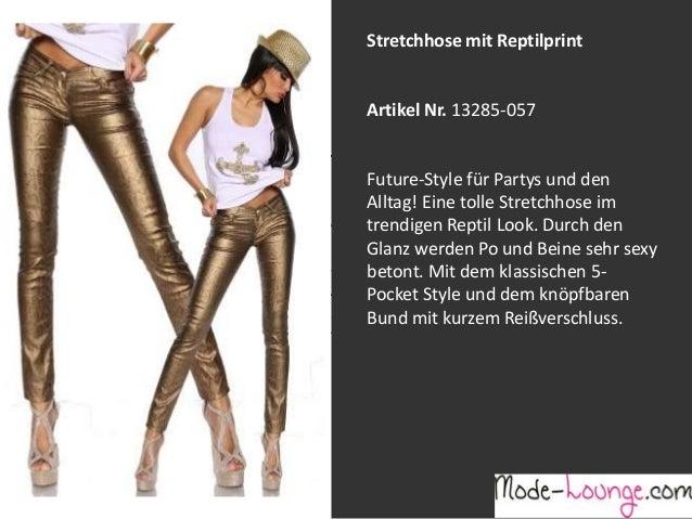 Stretchhose mit Reptilprint  Artikel Nr. 13285-057 Jeansprint Leggings Future-Style für Partys und den Alltag! Eine tolle ...