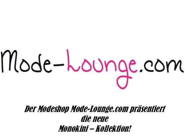 Der Modeshop Mode-Lounge.com präsentiert die neue Monokini – Kollektion!