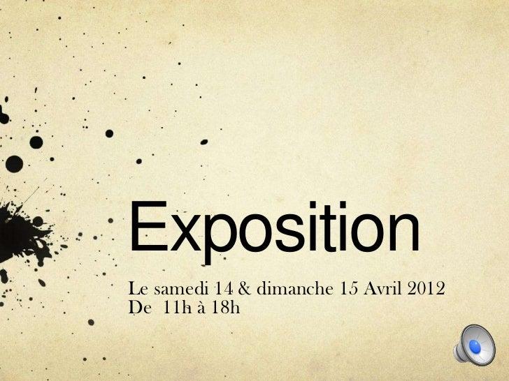 ExpositionLe samedi 14 & dimanche 15 Avril 2012De 11h à 18h