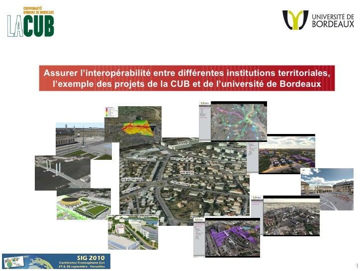 Assurer l'interopérabilité entre différentes institutions territoriales, l'exemple des projets de la CUB et de l'universit...