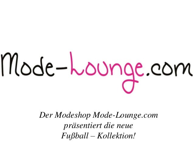 Der Modeshop Mode-Lounge.com präsentiert die neue Fußball – Kollektion!