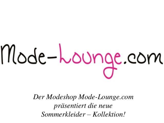 Der Modeshop Mode-Lounge.com präsentiert die neue Sommerkleider – Kollektion!