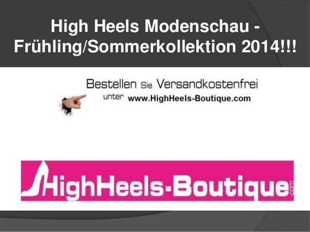 High Heels Modenschau Frühling/Sommerkollektion 2014!!!