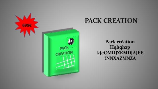 PACK CREATION 699€ Pack création Hqhqhzp kjeQMDJZKMDJAJEE ?NNXAZMNZA