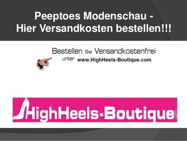 Peeptoes Modenschau Hier Versandkosten bestellen!!!