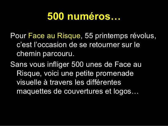 500 numéros… Pour Face au Risque, 55 printemps révolus, c'est l'occasion de se retourner sur le chemin parcouru. Sans vous...
