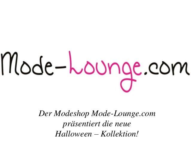 Der Modeshop Mode-Lounge.com  präsentiert die neue  Halloween – Kollektion!