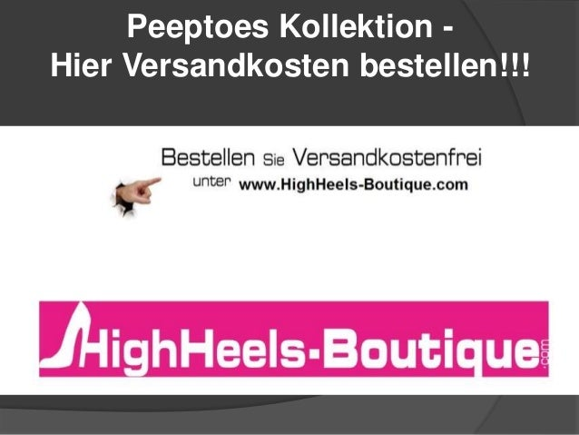 Peeptoes Kollektion Hier Versandkosten bestellen!!!