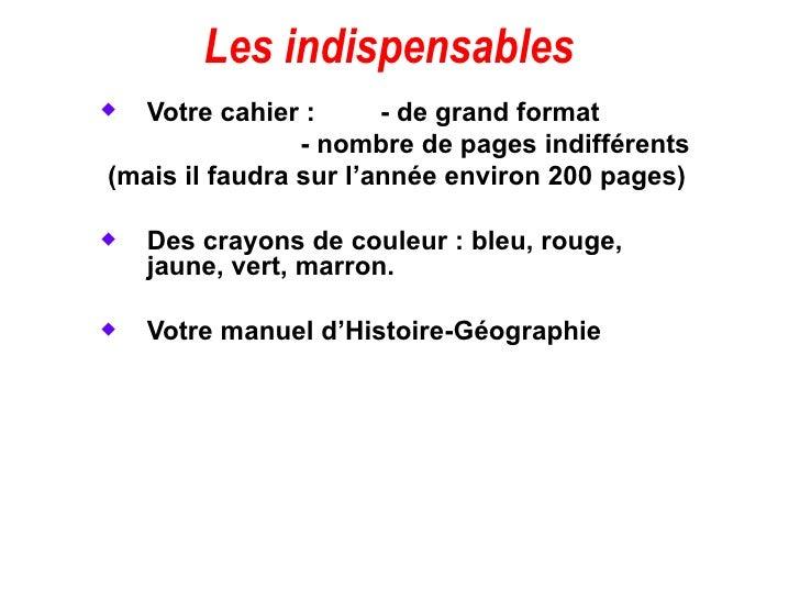 Les indispensables  <ul><ul><li>Votre cahier :  - de grand format </li></ul></ul><ul><ul><li>- nombre de pages indifféren...