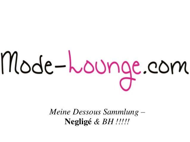 Meine Dessous Sammlung – Negligé & BH !!!!!
