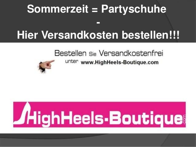 Sommerzeit = Partyschuhe - Hier Versandkosten bestellen!!!