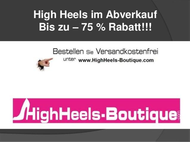 High Heels im Abverkauf Bis zu – 75 % Rabatt!!!