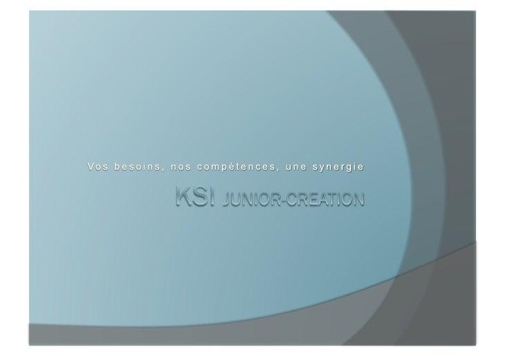 * : http://www.junior-entreprises.com/   KSI Junior Création   2