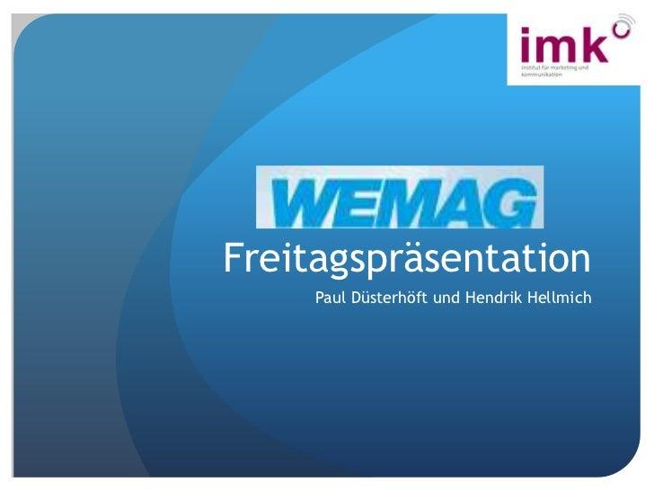 Freitagspräsentation<br />Paul Düsterhöft und Hendrik Hellmich<br />