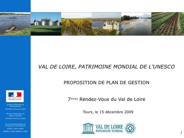VAL DE LOIRE, PATRIMOINE MONDIAL DE L'UNESCO   PROPOSITION DE PLAN DE GESTION 7 èmes  Rendez-Vous du Val de Loire Tours, l...