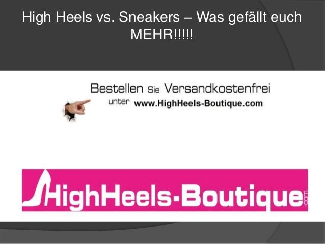High Heels vs. Sneakers – Was gefällt euch  MEHR!!!!!