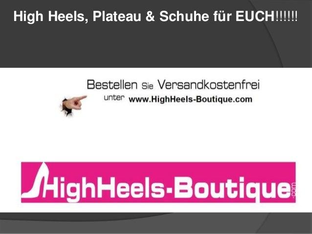 High Heels, Plateau & Schuhe für EUCH!!!!!!