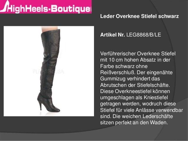 Leder Overknee Stiefel schwarz  Artikel Nr. LEG8868/B/LE  Verführerischer Overknee Stiefel  mit 10 cm hohen Absatz in der ...