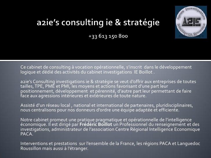 Ce cabinet de consulting { vocation opérationnelle, s'inscrit dans le développement logique et dédié des activités du cabi...
