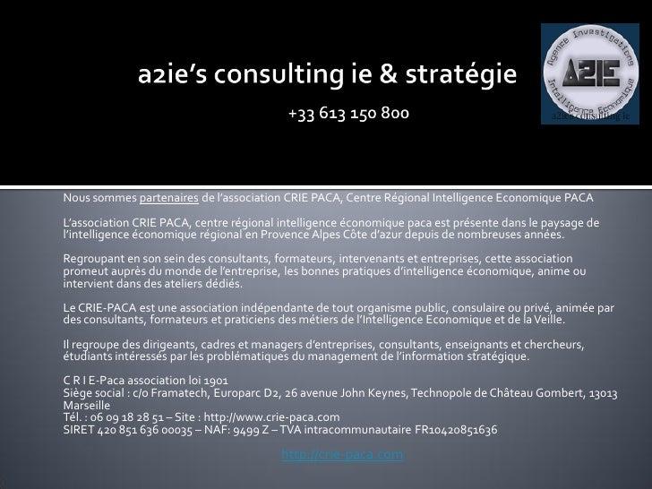 Nous sommes partenaires de l'association CRIE PACA, Centre Régional Intelligence Economique PACA L'association CRIE PACA, ...