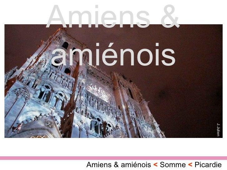J.Julien Amiens & amiénois  <  Somme  <  Picardie Amiens & amiénois