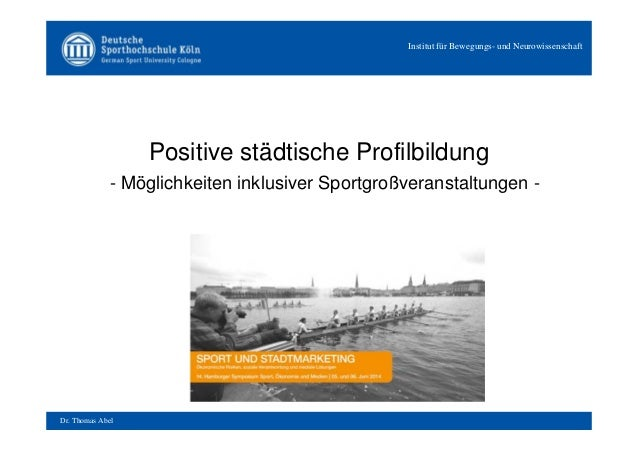 Institut für Bewegungs- und Neurowissenschaft Dr. Thomas Abel Positive städtische Profilbildung - Möglichkeiten inklusiver...