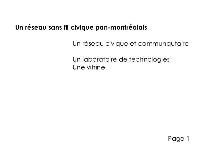 Un réseau sans fil civique pan-montréalais                  Un réseau civique et communautaire                  Un laborat...
