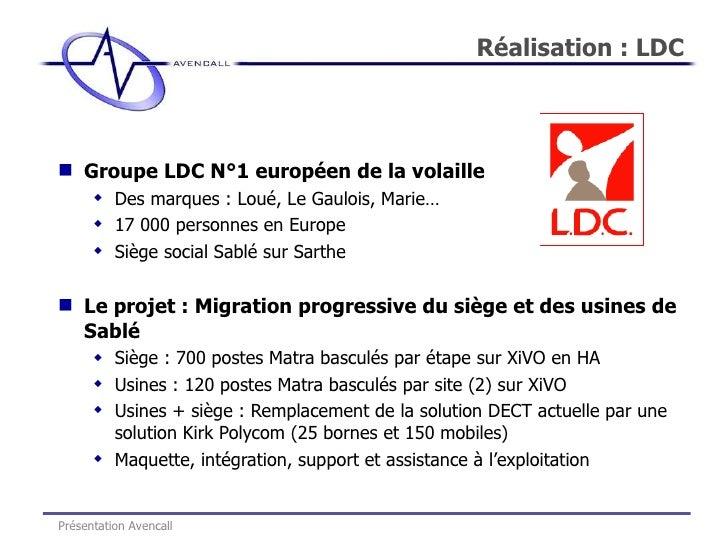 <ul><li>Groupe LDC N°1 européen de la volaille </li></ul><ul><ul><li>Des marques : Loué, Le Gaulois, Marie… </li></ul></ul...