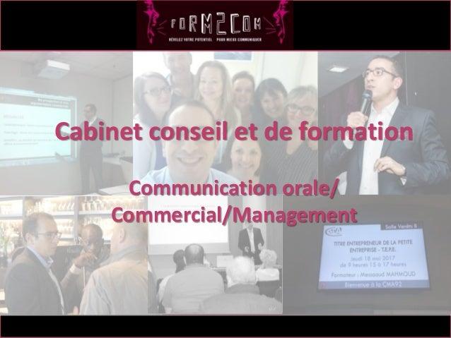 1 Messaoud Mahmoud ● Cabinet conseil et de formation ● Communication orale/Commercial/Management 1 Expertise Cabinet conse...