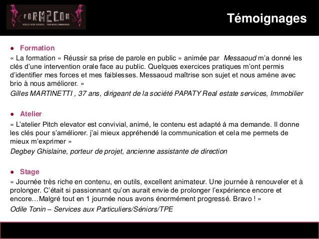 14/10/2012 ● Formation « La formation « Réussir sa prise de parole en public » animée par Messaoud m'a donné les clés d'un...