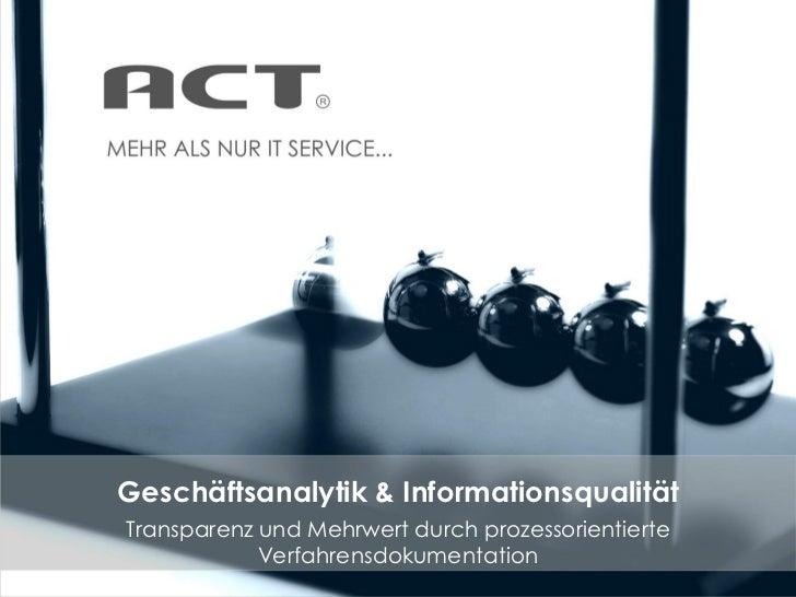 Geschäftsanalytik & InformationsqualitätTransparenz und Mehrwert durch prozessorientierte            Verfahrensdokumentation