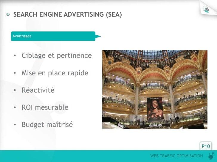 SEARCH ENGINE ADVERTISING (SEA)Avantages• Ciblage et pertinence• Mise en place rapide• Réactivité• ROI mesurable• Budget m...