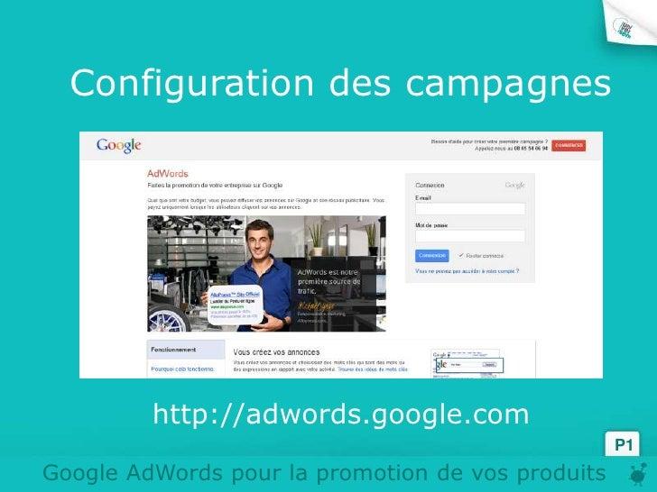Configuration des campagnes         http://adwords.google.com                                                   P1Google A...