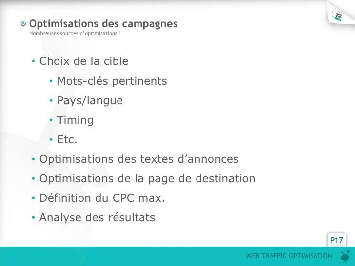 Optimisations des campagnesNombreuses sources d'optimisations !• Choix de la cible       • Mots-clés pertinents       • Pa...