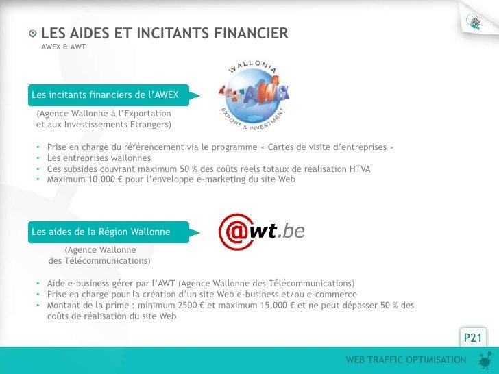 LES AIDES ET INCITANTS FINANCIER     AWEX & AWTLes incitants financiers de l'AWEX (Agence Wallonne à l'Exportation et aux ...