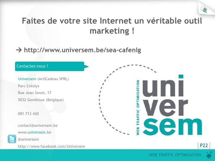 Faites de votre site Internet un véritable outil                    marketing ! http://www.universem.be/sea-cafenlgContac...