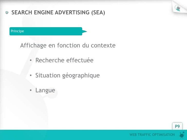 SEARCH ENGINE ADVERTISING (SEA)Principe     Affichage en fonction du contexte           • Recherche effectuée           • ...