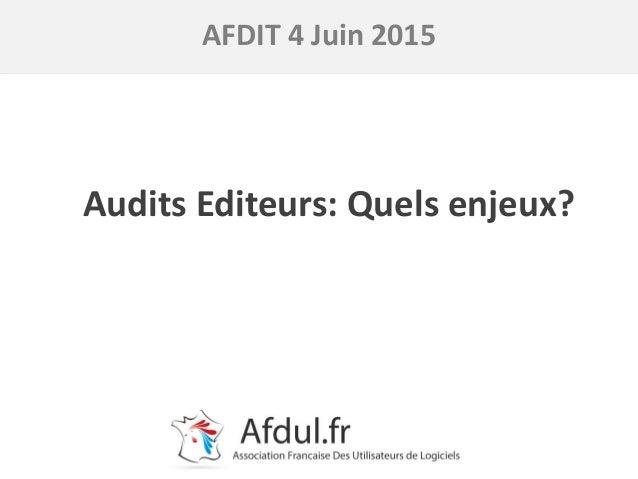 1 AFDUL - Oswald Seidowsky (c) tous droits réservés Audits Editeurs: Quels enjeux? AFDIT 4 Juin 2015