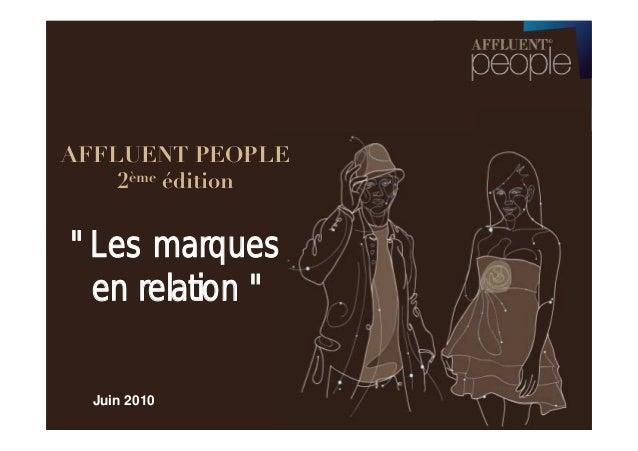 """AFFLUENT PEOPLE 2ème édition  """" Les marques en relation """" Juin 2010"""