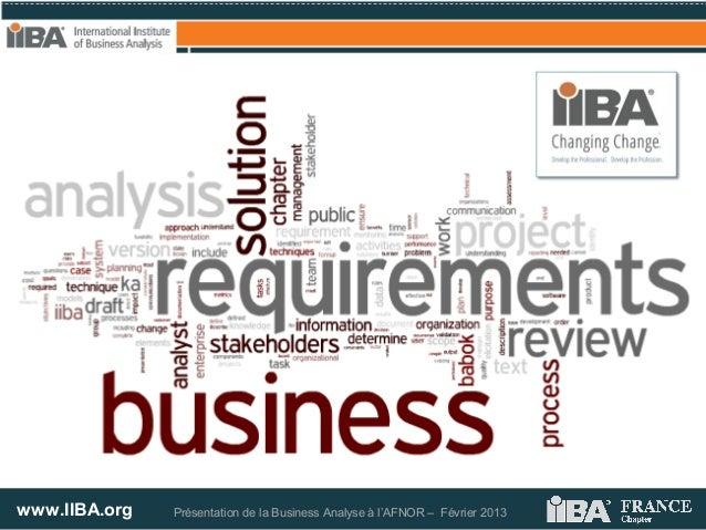 www.IIBA.org Présentation de la Business Analyse à l'AFNOR – Février 2013